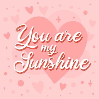 あなたは私の太陽のレタリングです