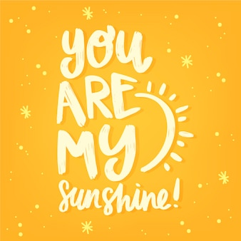 You are my sunshine valentine lettering