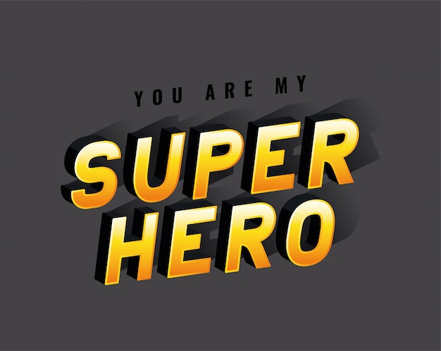 You are my super hero lettering design, typography retro and comic theme