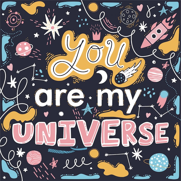 You are my universe. rockets, stars, planets.