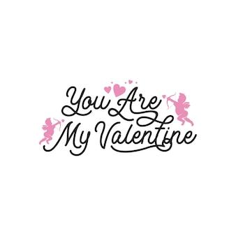 あなたは私のバレンタインレタリングタイポグラフィの引用です