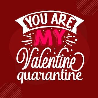 あなたは私のバレンタイン検疫プレミアムバレンタイン引用ベクトルデザインです