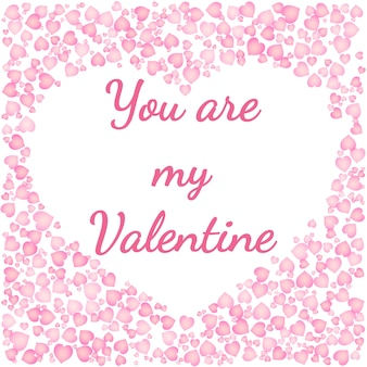 You are my Valentine. Romantic card for Valentines Day. Text in a hearth shaped frame