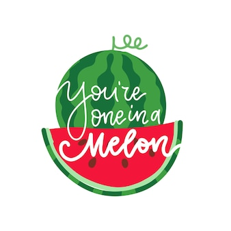 You are one in a melon summer lettering greeting card print for tshirt vector flat illustration typo...