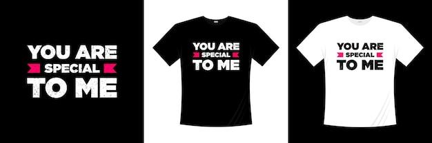 Ты особенный для меня типографский дизайн футболки. одежда, модная футболка