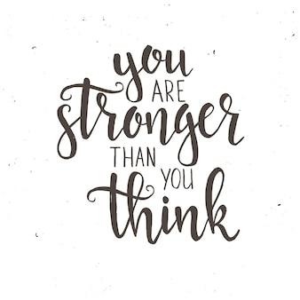 Ты сильнее, чем думаешь. рука нарисованные типографии плакат.