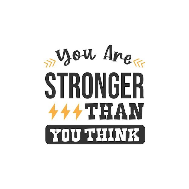 あなたはあなたが思っているよりも強い、心に強く訴える引用デザイン
