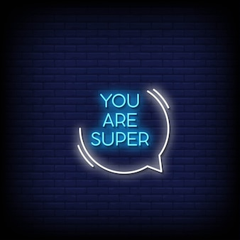 You are super neon signs style text