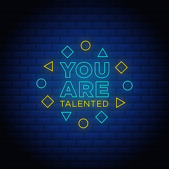 You are talented neon signs style text.