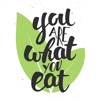 You are what you eat, handwritten lettering.