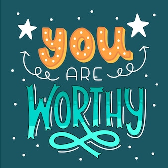 You are worthy lettering