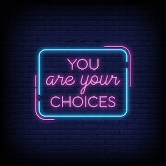 You are your choices in neon signs. modern quote inspiration and motivation in neon style