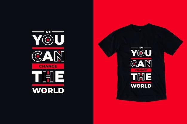 Вы можете изменить мир современные вдохновляющие цитаты дизайн футболки