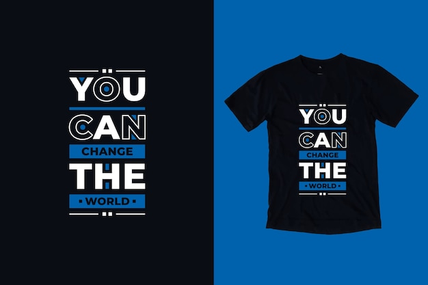 You can change the world modern inspirational quotes t shirt design