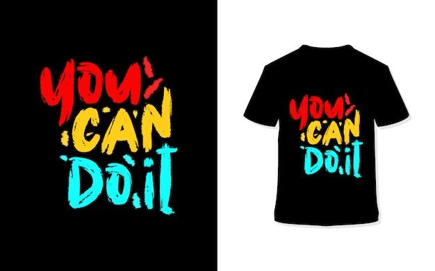 넌 할 수있어. 세련된 타이포그래피 티셔츠.