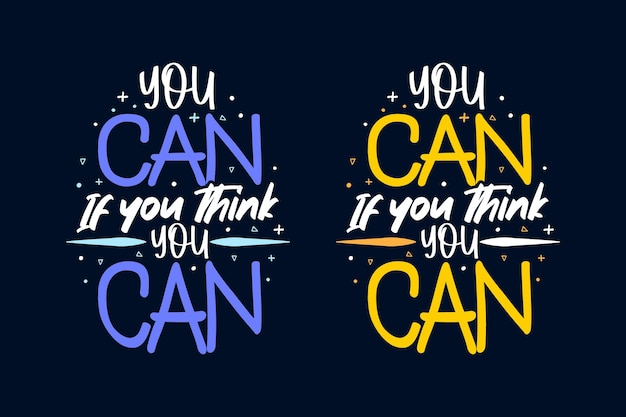 You can if you think you can motivational lettering design tshirt and merchaindise