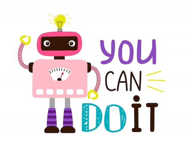 You can do it, cartoon robot