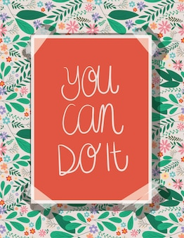 You can do it placard with leaves and flowers vector design