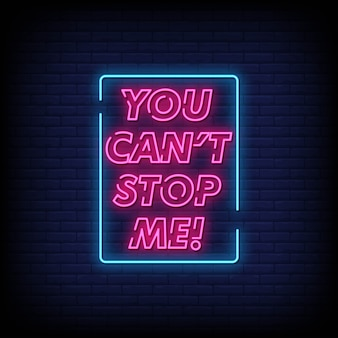 You can not stop me neon signs style text