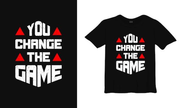 Вы меняете дизайн футболки типографики игры