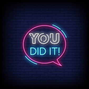 You did it neon signs style text