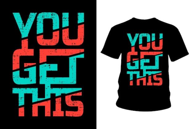 あなたはこのスローガンtシャツのタイポグラフィデザインを手に入れます