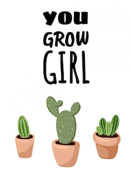 You grow girl postcard. potted succulent cacti plants flyer. cozy lagom scandinavian style poster. minimalistic hygge quote