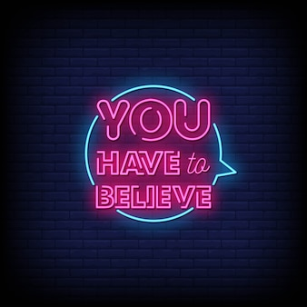 You have to believe neon signs style text