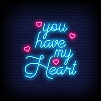 You have my heart for poster in neon style. romantic quotes and word in neon sign style.