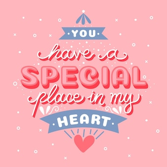 You have a special place in my heart lettering