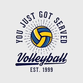 You just got served volleyballvintage typography basketball volleyball t shirt design illustration