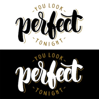 You look perfect tonight quotes typography