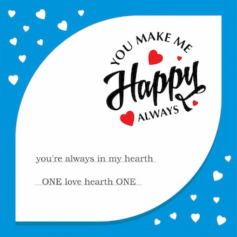 You make me happy always with blue frame background