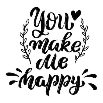 당신은 나를 행복하게합니다. 레터링 문구 흰색 절연