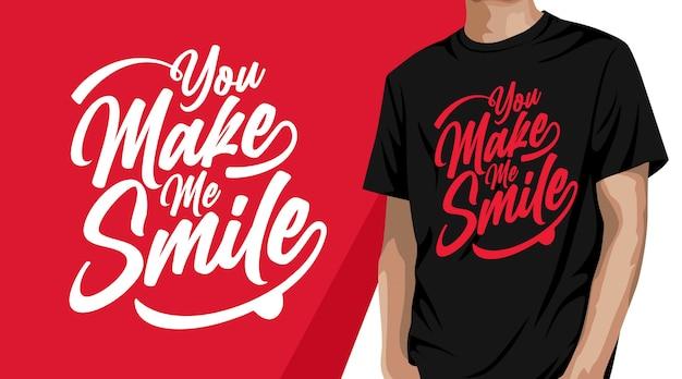 Ты заставляешь меня улыбаться типографика дизайн футболки