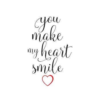 You make my heart smile lettering