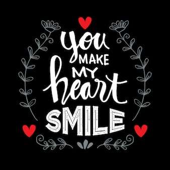 You make my heart smile. motivational quote.