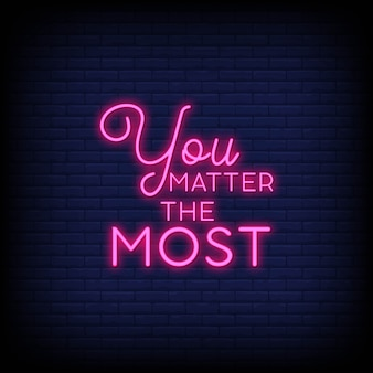 You matter the most neon signs style text