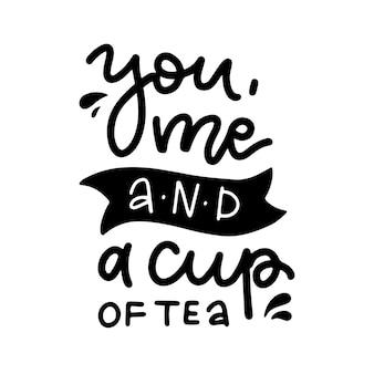 あなたと私とお茶の手書きのレタリングは、冬や秋の時間のインスピレーションのための居心地の良いフレーズを引用しています...