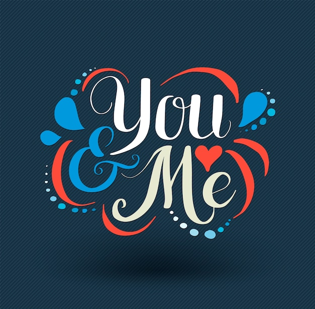 You and me hand drawn typography poster.