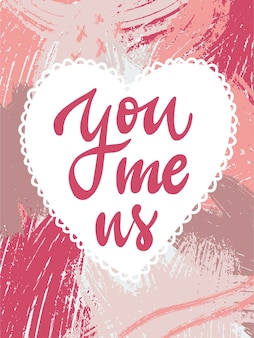 You, me, us. lettering for valentines day