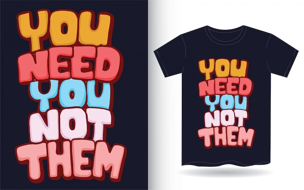You need you hand drawn lettering art for t shirt
