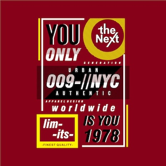 You only is you typography graphic design