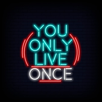 You only live once neontext