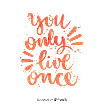 You only live once quote lettering