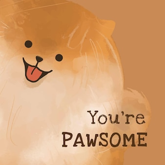 You're pawsome template vector pomeranian dog quote social media post