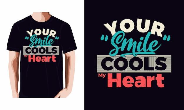 You smile cools my heart typography tshirt design premium vector