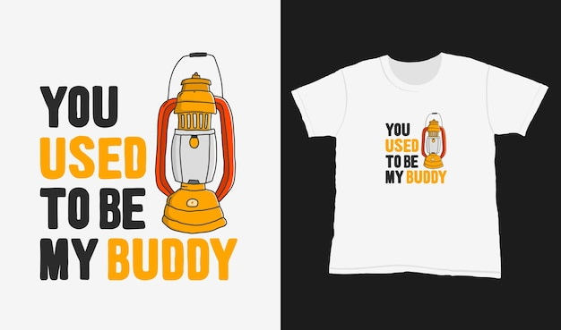 You used to be my buddy. quote typography lettering for t-shirt design. hand-drawn lettering