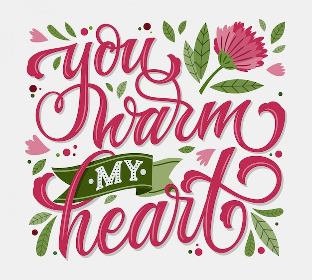 You warm my heart   hand drawn lettering. happy valentines day greeting card.