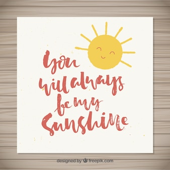 You will always be my sunshine lettering